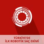 Türkiye'de İlk Robotik Saç Ekimi